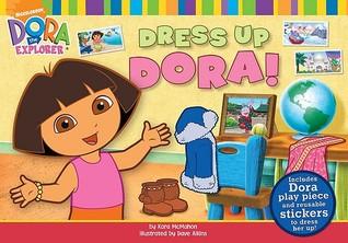 Dress Up Dora!  by  Kara McMahon