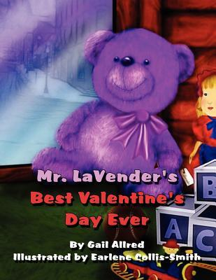 Mr. Lavenders Best Valentines Day Ever  by  Gail Allred