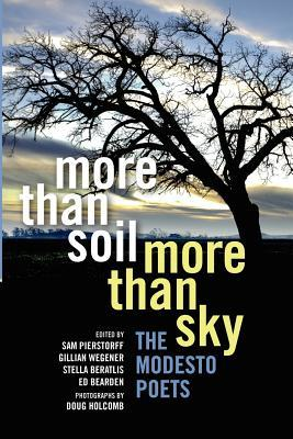 More Than Soil, More Than Sky: The Modesto Poets Sam Pierstorff