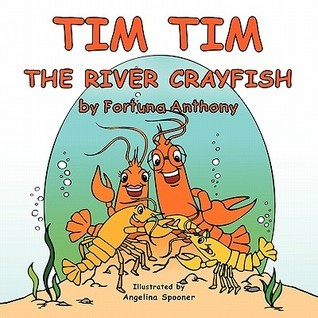 Tim Tim the River Crayfish  by  Fortuna Anthony
