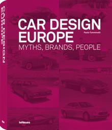 Car Design Europe: Myths, Brands, People  by  Paolo Tumminelli