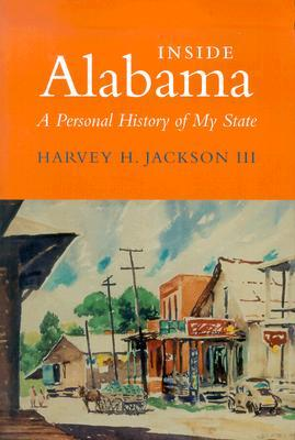 Inside Alabama: A Personal History of My State Harvey H. Jackson
