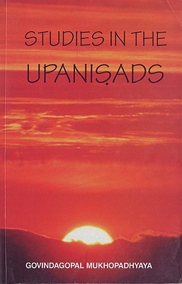 Studies in the Upanisads  by  Govindagopal Mukhopadhyaya