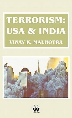 Terrorism: USA & India Vinay Kumar Malhotra