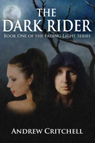 The Dark Rider (Fading Light, #1) Andrew Critchell