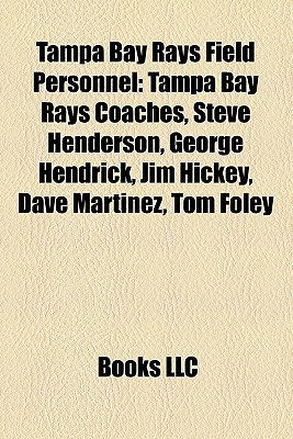 Tampa Bay Rays Field Personnel  by  Books LLC