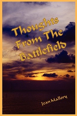 Thoughts from the Battlefield  by  Jean Mallory