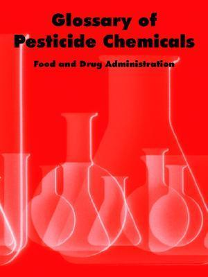 Glossary of Pesticide Chemicals United States Food and Drug Administration