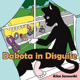 Dakota in Disguise  by  Alice Janowski
