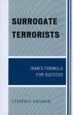Surrogate Terrorists: Irans Formula for Success Stephen Kramer