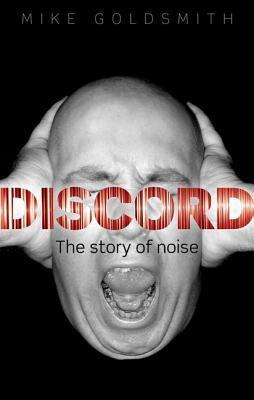 Discord: The Story of Noise Mike Goldsmith