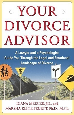Your Divorce Advisor: A Lawyer and a Psychologist Guide You Through the Legal and Emotional Landscape of Divorce  by  Diana Mercer