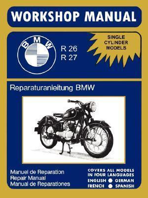BMW Motorcycles Factory Workshop Manual R26 R27 (1956-1967)  by  Bmw
