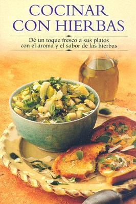 Cocinar con hierbas: Dé un toque fresco a sus platos con el aroma y el sabor de las hierbas Edimat Libros