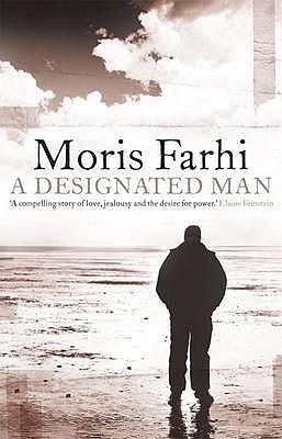 A Designated Man  by  Moris Farhi