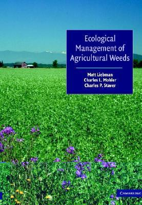 Ecological Management of Agricultural Weeds Matt Liebman