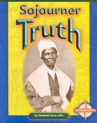 Sojourner Truth  by  Elizabeth Dana Claffe