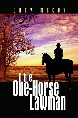 The One-Horse Lawman Gray Mccoy