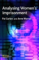 Analysing Womens Imprisonment  by  Pat Carlen