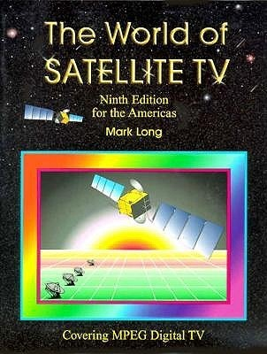 The World of Satellite Television Mark Long