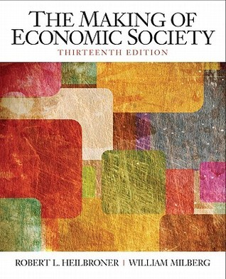 The Making of the Economic Society Robert L. Heilbroner