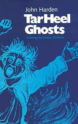 Tar Heel Ghosts  by  John Harden