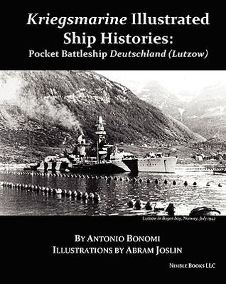 Pocket Battleship Deutschland (Lutzow): Kriegsmarine Illustrated Ship Histories  by  Antonio Bonomi