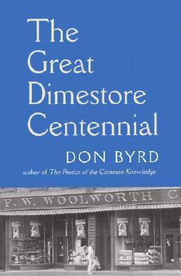 The Great Dimestore Centennial Don Byrd