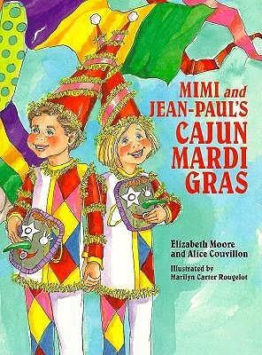 Mimi and Jean-Pauls Cajun Mardi Gras Alice Wilbert Couvillon