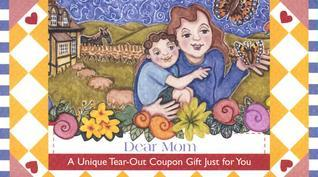 Dear Mom: A Unique Tear-Out Coupon Gift Just for You  by  Sourcebooks, Inc.