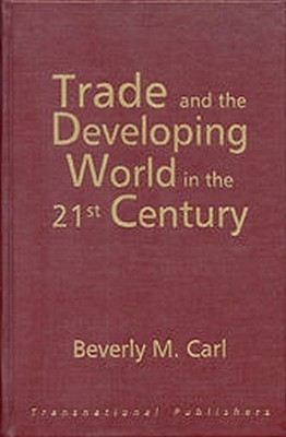 Trade and the Developing World in the 21st Century Beverly May Carl