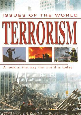 Terrorism: A Look at the Way the World Is Today  by  Helen Donohoe