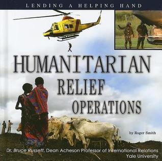 Humanitarian Relief Operations: Lending a Helping Hand Roger     Smith