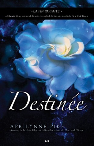 Destinée (Laurel, #4) Aprilynne Pike
