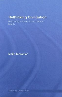 Rethinking Civilization: Communication and Terror in the Global Village Tehranian