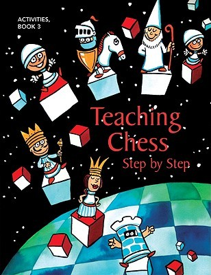 Teaching Chess Step Step, Book 3: Activities by Peter Tamburro