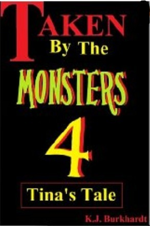 Tinas Tale (Taken the Monsters, #4) by K.J. Burkhardt