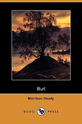 Burl  by  Morrison Heady