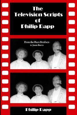 The Television Scripts of Philip Rapp Philip Rapp