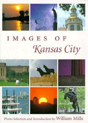 Images of Kansas City  by  William Mills