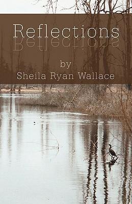 Reflections Sheila Ryan Wallace