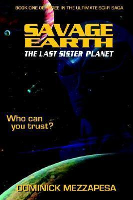 Savage Earth: The Last Sister Planet Dominick Mezzapesa