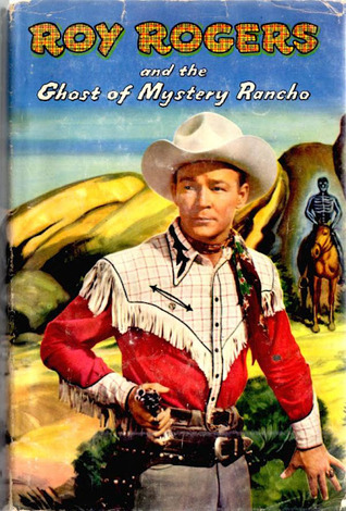 Roy Rogers and the Ghost of Mystery Rancho  by  Walker A. Tompkins