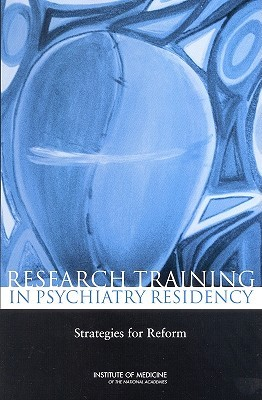 Research Training in Psychiatry Residency: Strategies for Reform  by  Michael T. Abrams