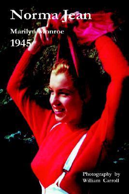 Norma Jean Marilyn Monroe 1945 William Carroll