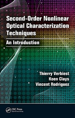 Second-Order Nonlinear Optical Characterization Techniques: An Introduction Thierry Verbiest