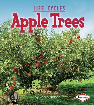 Apple Trees (First Step Nonfiction: Plant Life Cycles)  by  Robin Nelson