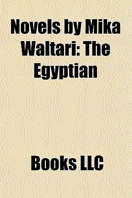 Novels Mika Waltari by Books LLC