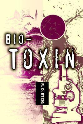 Bio-Toxin  by  R. D. Etzig