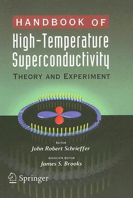 Handbook of High-Temperature Superconductivity: Theory and Experiment J. Robert Schrieffer
